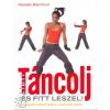 Natalie Blenford TÁNCOLJ ÉS FITT LESZEL! - KOREOGRÁFIA LÉPÉSRŐL LÉPÉSRE A CSODÁLATOS ALAKÉRT