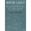 Bertók László PLATÓN BENÉZ AZ ABLAKON - VERSEK, 1954-2004