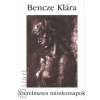 Bencze Klára SZERELMETES MINDENNAPOK - NAPLÓJEGYZETEK (1981-1995)