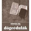 Bárdos Pál Dögcédulák