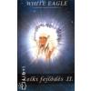 White Eagle LELKI FEJLŐDÉS II.