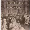 Baji Etelka;Dr. Csorba László KASTÉLYOK ÉS MÁGNÁSOK