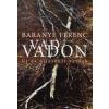 Baranyi Ferenc Vad vadon