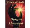 Késmárki László GYÓGYÍTÓ KÉZTARTÁSOK II. életmód, egészség