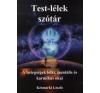 Késmárki László TEST-LÉLEK SZÓTÁR - A BETEGSÉGEK LELKI, MENTÁLIS ÉS KARMIKUS OKAI életmód, egészség