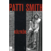 Patti Smith Kölykök