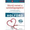 Patrick Holford Mondj nemet a szívbetegségekre!