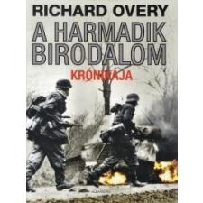 Richard Overy A Harmadik Birodalom krónikája történelem