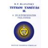Helena Petrovna Blavatsky Titkos tanítás II.