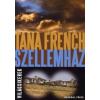 Tana French Szellemház