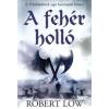 Robert Low A fehér holló