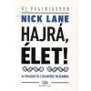 Nick Lane Hajrá, élet!