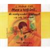 L. Molnár Edit Mese a kisfiúról, aki mindig mindent félbehagyott - és más történetek