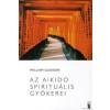 William Gleason Az aikido spirituális gyökerei