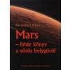 Keresztúri Ákos Mars - fehér könyv a vörös bolygóról