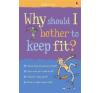 Why Should I Keep Fit? idegen nyelvű könyv