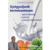 Kovács József Gyógyuljunk természetesen: tejtermékekkel, tojással, savanyú káposztával
