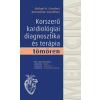 Medicina Könyvkiadó Rt. Korszerű kardiológiai diagnosztika és terápia tömören