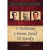 Kiss-Béry Miklós: V. Ferdinánd, I. Ferenc József, Iv. Károly
