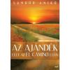 Sándor Anikó Sándor Anikó: Az Ajándék - Élet Az El Camino Után