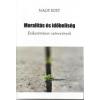 Nagy Edit: Moralitás És Idõbeliség - Etikatörténet-Szövevények