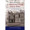 Gabo Könyvkiadó A Bletchley Park titkos élete - A második világháború kódfejtő központja, ahol az Enigmát megfejtették