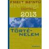 - EMELT SZINTŰ ÉRETTSÉGI 2013 - KIDOLGOZOTT SZÓBELI TÉTELEK- TÖRTÉNELEM