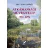 AZ ORMÁNSÁGI MŰVÉSZTELEP 1994–-2007