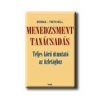MENEDZSMENT TANÁCSADÁS - TELJES KÖRŰ ÚTMUTATÓ AZ ÜZLETÁGHOZ