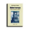 BÁBEL TORNYA - A NÉPRAJZTUDOMÁNY SZÉKHÁZA