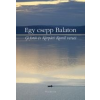 EGY CSEPP BALATON - GÍ FOTÓI ÉS KÁRPÁTI KAMIL VERSEI
