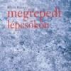 MEGREPEDT LÉPCSŐKÖN 2005 - CD -