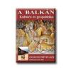 A BALKÁN - KULTÚRA ÉS GEOPOLITIKA
