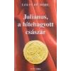 JULIANUS, A HITEHAGYOTT CSÁSZÁR