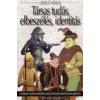 JAM AUDIO TÁRSAS TUDÁS, ELBESZÉLÉS, IDENTITÁS