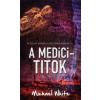 Michael White A Medici-titok