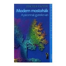 - Fischer Eszter Modern mostohák A páromnak gyereke van társadalom- és humántudomány