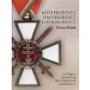 Zrínyi Középkereszt, tisztikereszt, lovagkereszt - Maruzs Roland