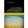 Tilo Schabert A POLITIKA MÉLTÓSÁGÁRÓL ÉS JELENTŐSÉGÉRŐL