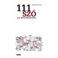 Terc Kiadó 111 SZÓ AZ ÉPÍTÉSZETRŐL művészet