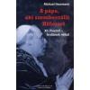 Michael Hesemann A pápa, aki szembeszállt Hitlerrel