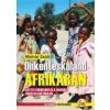 ÖNKÉNTESKALAND AFRIKÁBAN - EGY ÉV A HIEDELMEK ÉS A VALÓSÁG VARÁZSLATOS FÖLDJÉN /KALANDOK A NAGYVILÁG