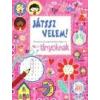 Ventus Libro Kiadó Játssz velem! - Foglalkoztatókönyv nem csak lányoknak