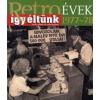 Széky János Retroévek 1977-78 - Így éltünk