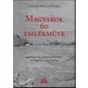 Csallóközi Zoltán Magyarok 60 emlékműve - szobrok, amelyek ma már nem láthatók