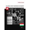 L'Harmattan Kiadó Illúzió, hogy ismerjük egymást - Svájci-magyar kapcsolatok 1944-45 és 1956 között