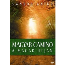 Sándor Anikó Magyar Camino utazás
