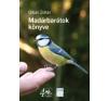 Orbán Zoltán Madárbarátok könyve természet- és alkalmazott tudomány