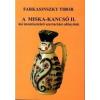 Miskolci Bölcsész Egyesület A Miska-kancsó II. - ősi istentiszteleti szertartási edényünk