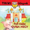 - TRIXI KÖNYVEK - PUFI MALAC OVIBA MEGY